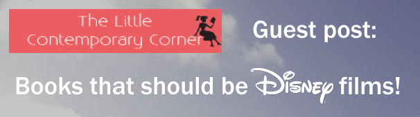 Guest Post: Books that should be Disney films!